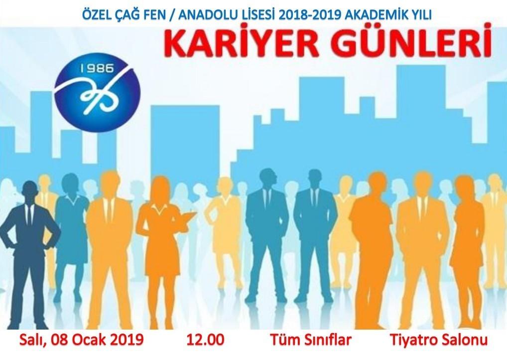 ÖZEL ÇAĞ FEN / ANADOLU LİSESİ KARİYER GÜNLERİ  08 OCAK 2019