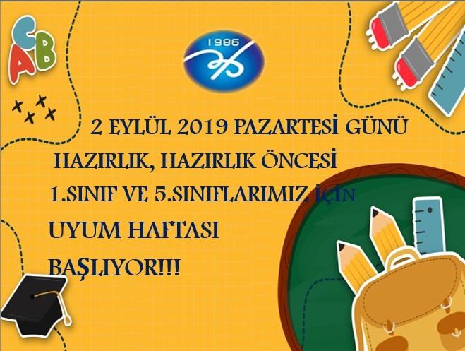 2 EYLÜL 2019 PAZARTESİ GÜNÜ UYUM HAFTASI BAŞLIYOR!!!